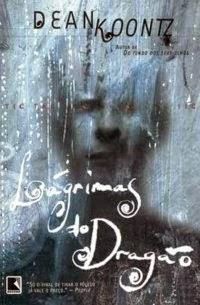Lágrimas do Dragão, por Dean Koontz
