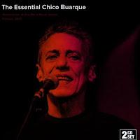 Essential Chico Buarque: Live At Vivo Rio In Rio De Janeiro