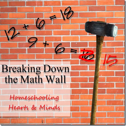 Breaking Down the Math Wall at Homeschooling Hearts & Minds