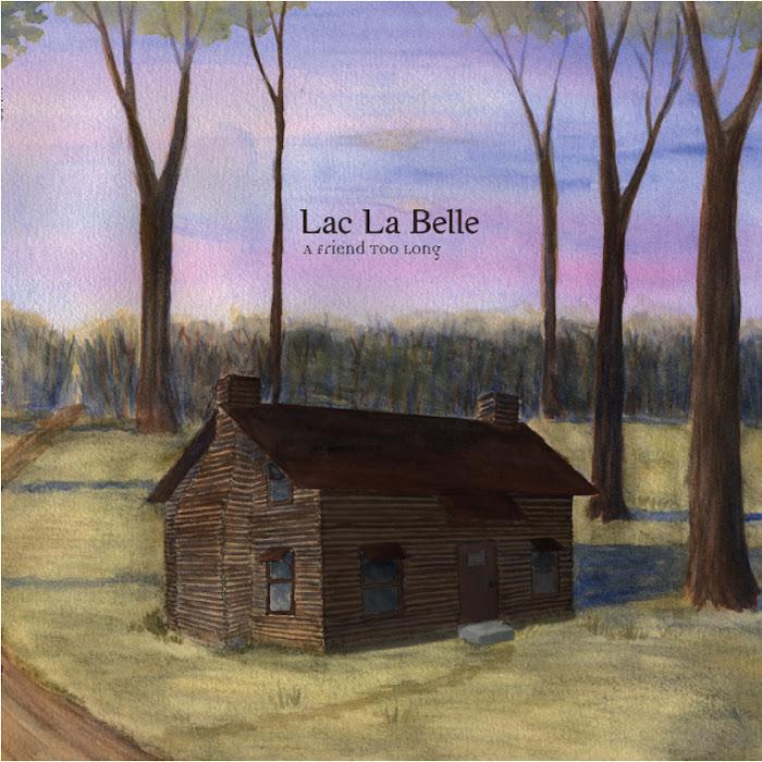 Lac La Belle - A Friend Too Long