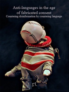 Anti-languages in the age of fabricated consent