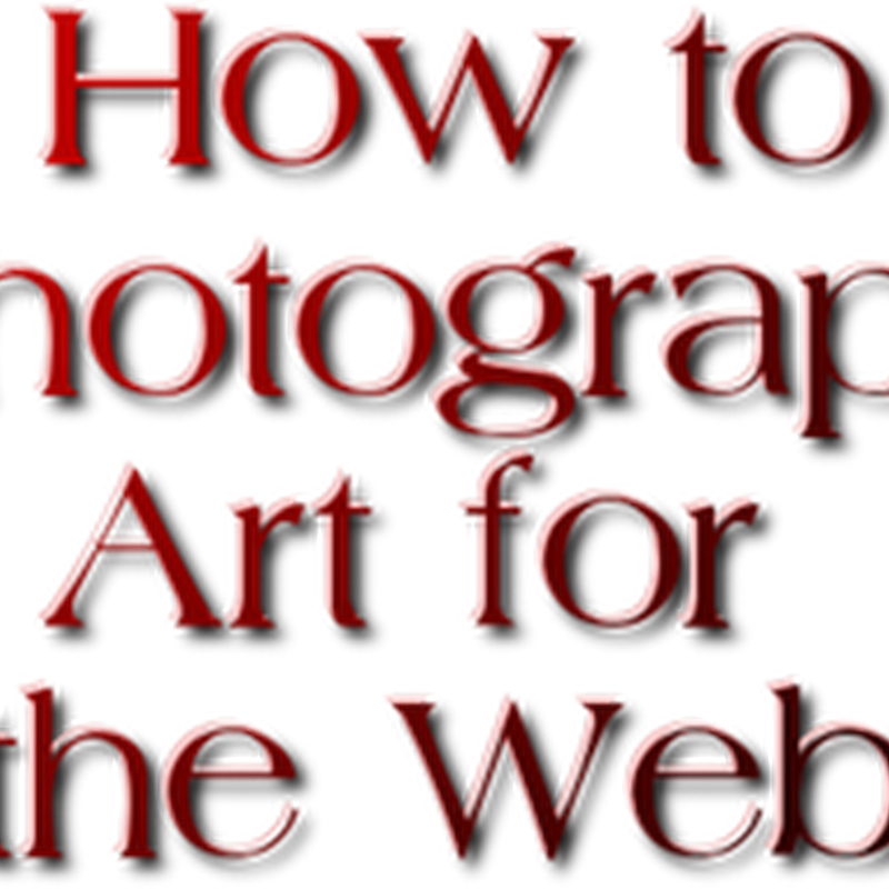 How to Photograph Art For the Internet