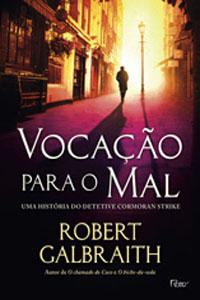 Vocação para o Mal, por Robert Galbraith