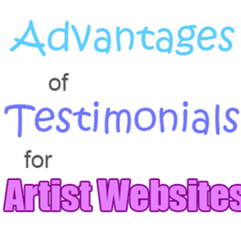 Advantages of Testimonials for Artist Websites