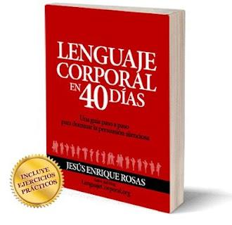 LENGUAJE CORPORAL EN 40 DÍAS, Jesús Enrique Rosas [ Libro ] – Una guía paso a paso para dominar la persuasión silenciosa