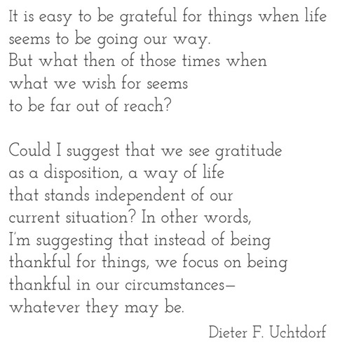 gratitude as a disposition -- uchtdorf