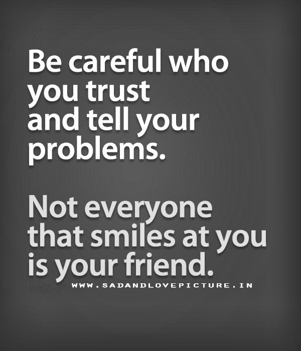SAD AND LOVE PICTURE: BE CAREFUL WHO YOU TRUST AND TELL