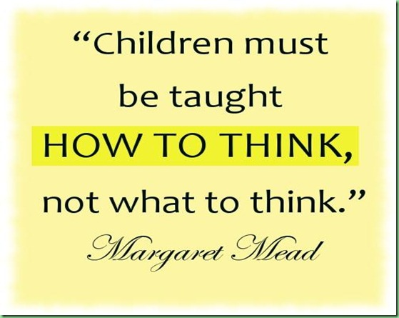 Early-Childhood-education-quotes-Children-must-be-taught-how-to-think-not-what-to-think