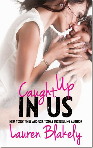 Caught Up in Us by Lauren Blakely new cover for Feb 20 reveal