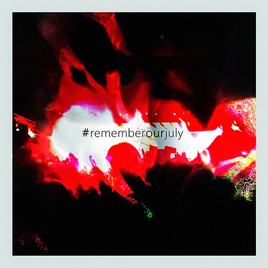 #rememberourjuly