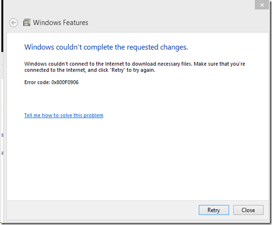 Windows Features Error: Windows couldn't complete the requested