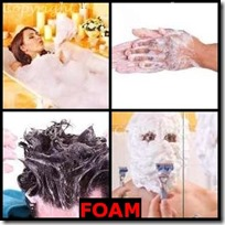 FOAM- 4 Pics 1 Word Answers 3 Letters