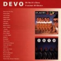 Oh No, It's Devo! / Freedom Of Choice