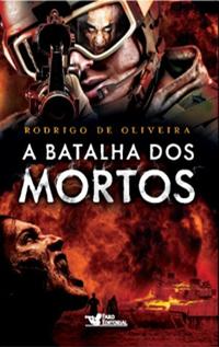 A Batalha dos Mortos, por Rodrigo de Oliveira