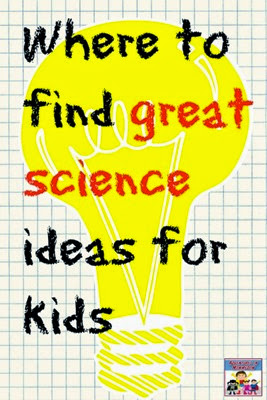 Where-to-find-great-science-ideas-for-kids
