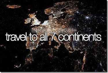 Bucket List - Travel to All 7 Continents