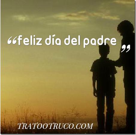 imágenes y frases bonitas para el día del padre