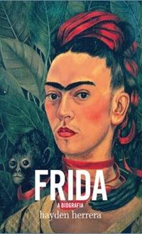 Frida, A Biografia - Hayden Herrera