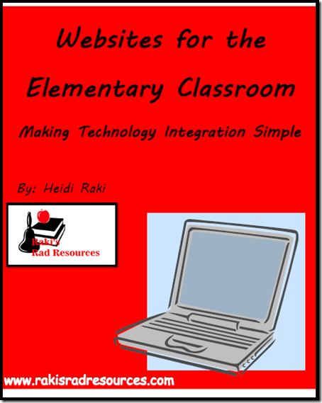 Websites for the elementary classroom - making technology integration simple.  Free e-book - download from Raki's Rad Resources