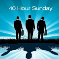 40 Hour Sunday