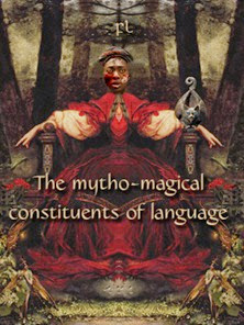The mytho-magical constituents of language Cover