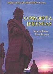 profeta jeremias, o - boca de deus, boca do povo