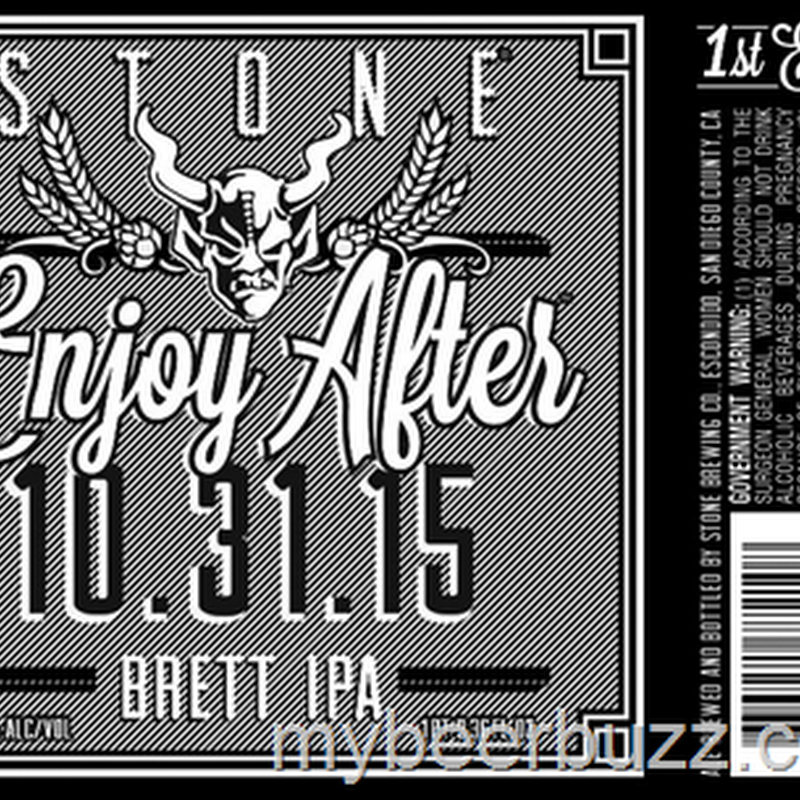 "Stone To Release ""Enjoy After"" With 10.31.15 As 1st Edition Brett IPA - Coming 9/26"