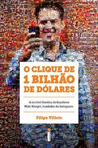 O Clique de 1 Bilhão de Dólares, por Filipe Vilicic