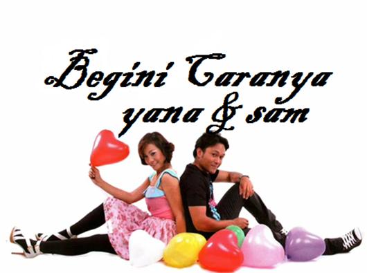 Yana dan Sam - Begini Caranya