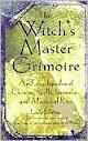 A Witchs Mestre Grimoire uma enciclopédia de encantos Magias fórmulas e ritos mágicos
