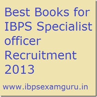 Best Books for IBPS Specialist officer Recruitment 2013