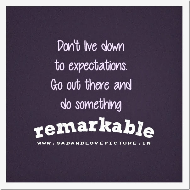 Expectations In A Relationship Quotes: SAD AND LOVE PICTURE: DON'T LIVE DOWN THE EXPECTATIONS