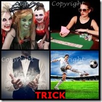 TRICK- 4 Pics 1 Word Answers 3 Letters