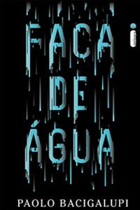 Faca de Água, por Paolo Bacigalupi