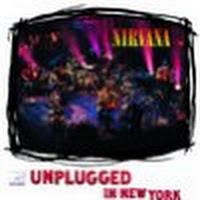 MTV Unplugged: Nirvana Unplugged In New York