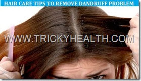 HAIRE CARE TIPS TO REMOVE DANDRUFF