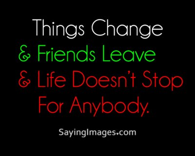 Sad Quotes About Friends Changing Sad Quotes