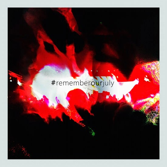 rememberourjuly - remember our july