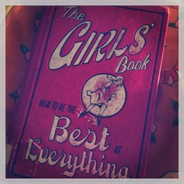 The Girls' Book How To Be The Best At Everything