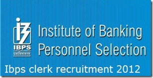 Ibps clerk recruitment 2012