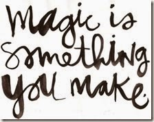 magic-is-something-you-make