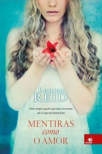 Mentiras Como o Amor, por Louisa Reid