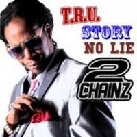 T.R.U. Story (No Lie)