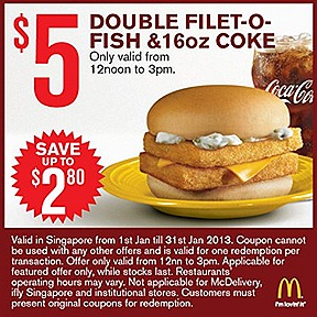 MCDONALDS 2013 OFFERS DOUBLE FILET-O-FISH  BIG MAC MCNUGGET 9 PIECE $5 DOUBLE McSPICY BURGER COKE $2 McNugget 6 piece $3 McWings 4 piece $1 SUNDAE $2 FRIES JANUARY COMBO MEAL Vanilla Cone 2  $1 Small Fries Extra Small Coke