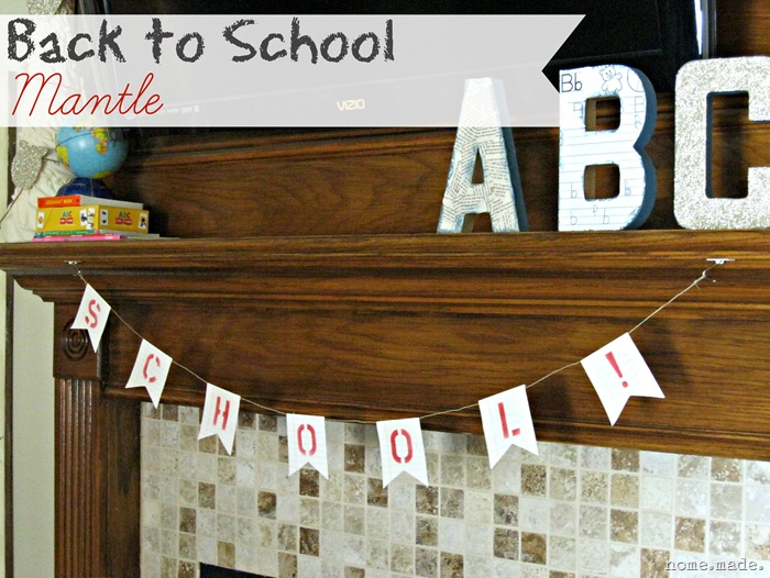 home.made. Back to School Mantle