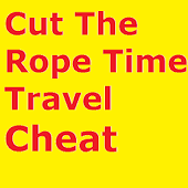 Cut The Rope Time Travel Cheat