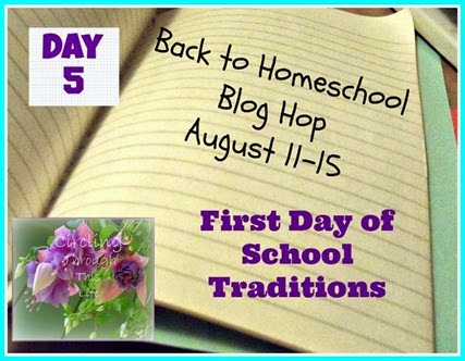 Back to Home School Blog Hop Day 5 First Day of School Traditions