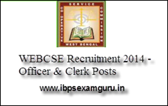 WEBCSE Recruitment 2014 – Officer & Clerk Posts