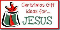 Gift Ideas...Jesus