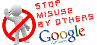 STOP MISUSE OF ADSENSE BY OTHERS